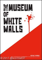 The Museum of White Walls front cover